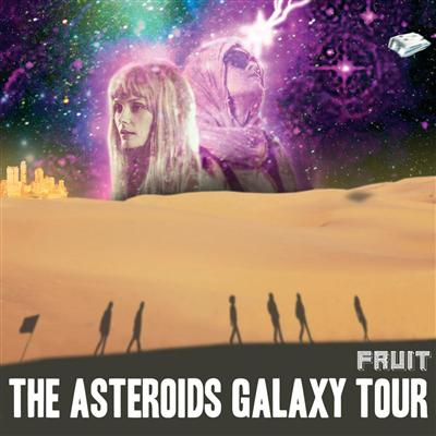 The Asteroids Galaxy Tour 'Fruit'